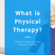 What Is Physical Therapy?
