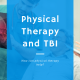 Traumatic Brain Injury and Physical Therapy