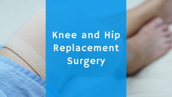 Knee and Hip Replacement Surgery