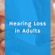 hearing loss in adults